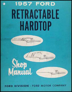 1957 Ford Skyliner Retractable Top Shop Manual Original