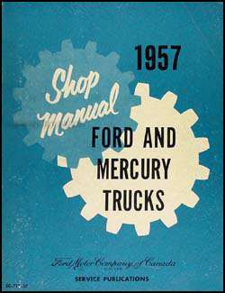 1957 Ford/Mercury Pickup & Truck Canadian Shop Manual Original