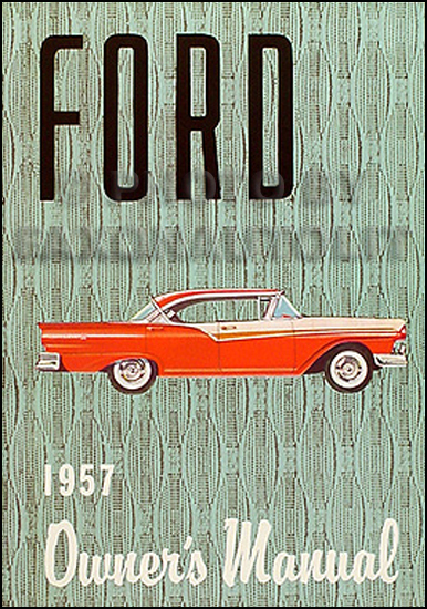 1957 Ford Car Reprint Owner's Manual -- All Models