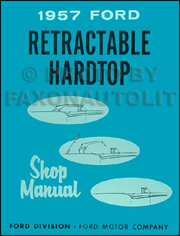 1957 Ford Skyliner Retractable Top Shop Manual Reprint
