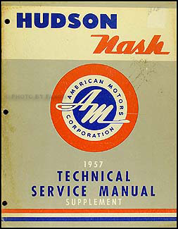 1957 Hudson Hornet & Nash Ambassador Shop Manual Original Supplement