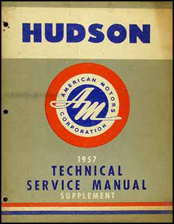 1957 Hudson Hornet Shop Manual Original Supplement