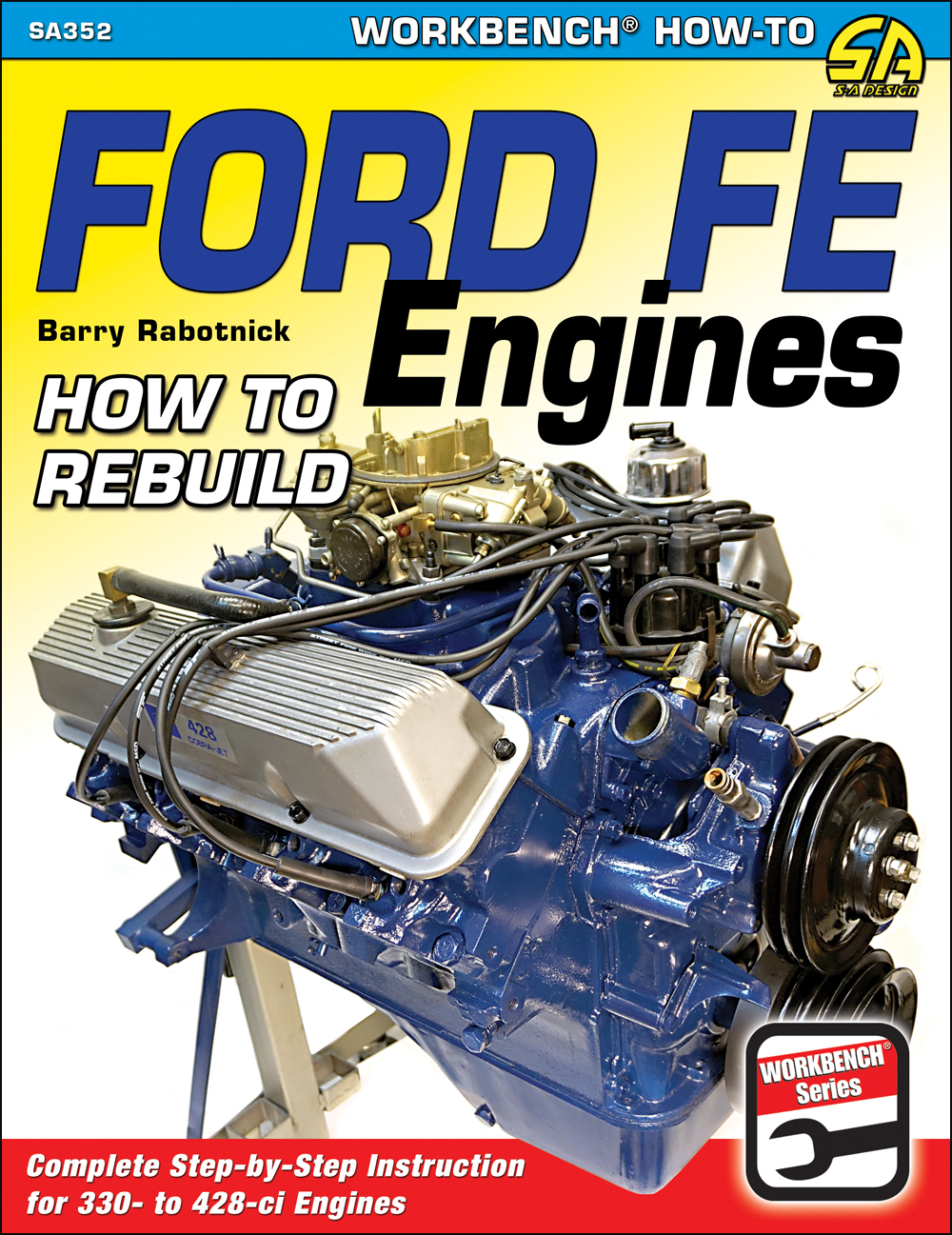 1958-1978 How to Rebuild Ford FE Engines 332 352 361 390 406 410 427 428