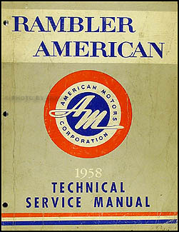 1958 AMC Rambler American Shop Manual Original