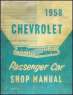 1958 Chevrolet Shop Manual Original for all models