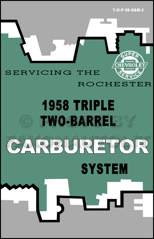 1958 Chevrolet Triple Two-Barrel Carburetor Service Manual Reprint Rochester 2GC