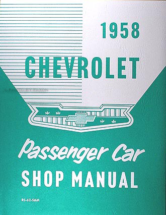 1958 Chevrolet Shop Manual Reprint for all models