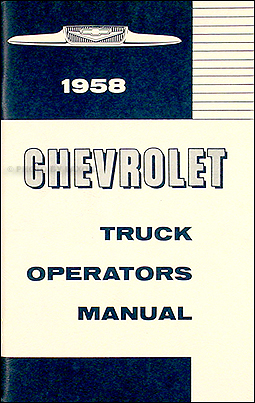 1958 Chevrolet Pickup & Truck Reprint Owner's Manual