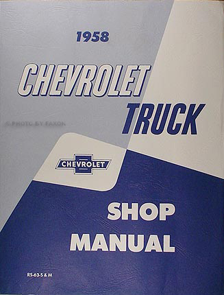 1958 Chevrolet Pickup and Truck Repair Shop Manual Reprint
