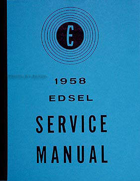 1958 Edsel Shop Manual Reprint -- All Models
