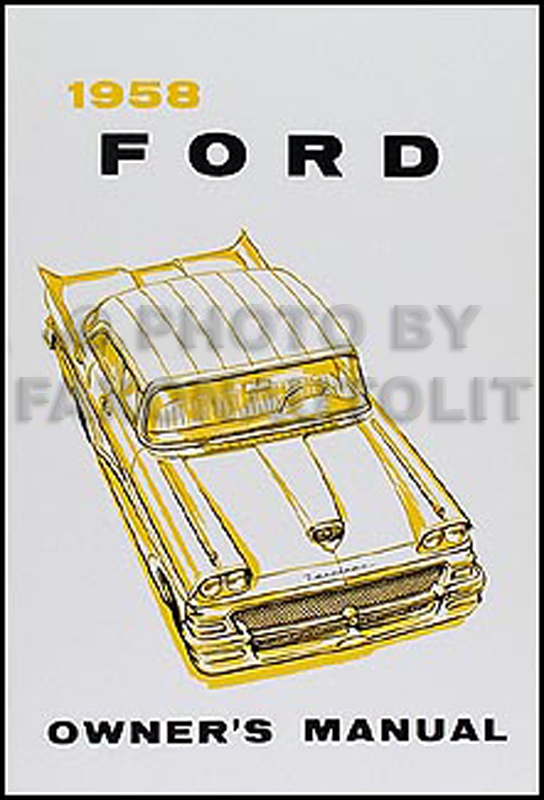 1958 Ford Reprint Owner's Manual -- All Models