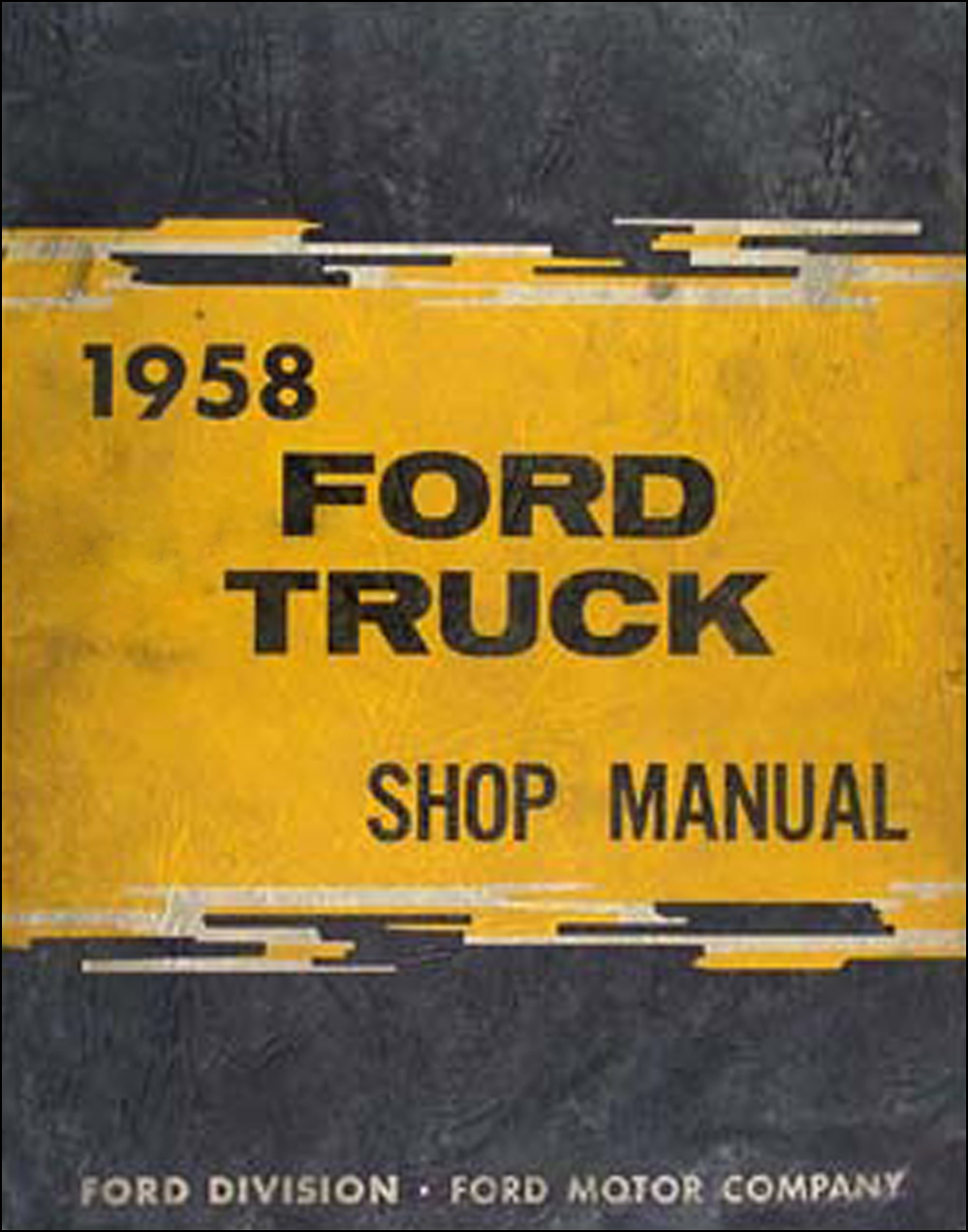 1958 Ford Truck Repair Manual Original