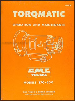 1958 GMC 370-600 Truck Torqmatic Transmission Original Repair Manual