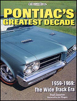 1959-1969 Pontiac's Greatest Decade Wide Track Era Illustrated History