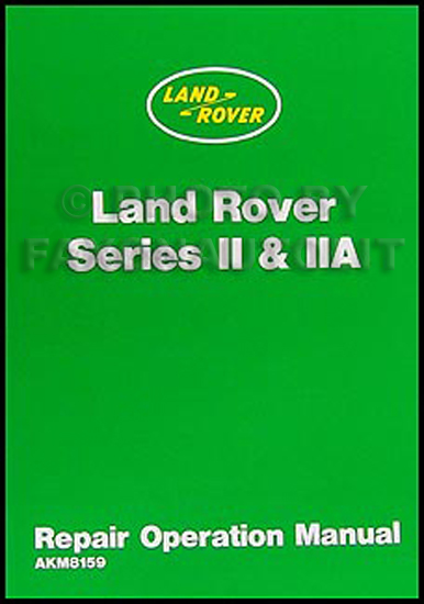 1959-1970 Land Rover Series II and IIA Repair Manual Reprint