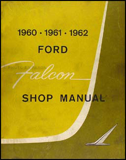 1960-1962 Ford Falcon & Ranchero Shop Manual Original