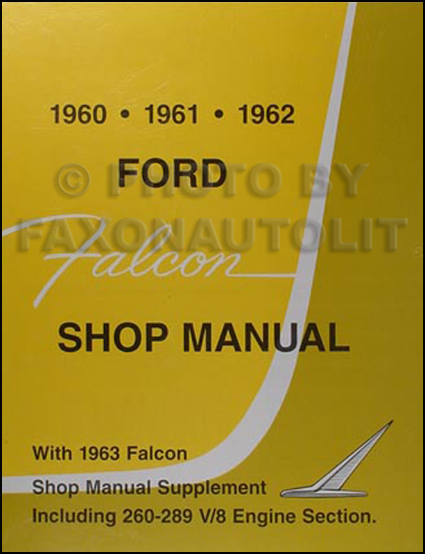 1960-1963 Ford Falcon, Sprint, & Ranchero Shop Manual Reprint