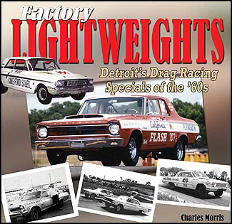 Factory Lightweights Detroit's Drag Racing Specials