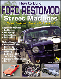 How To Build Ford Restomod Street Machines Classic Looks Modern Performance