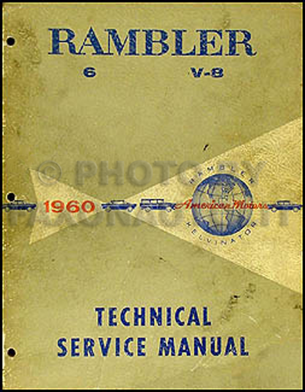 1960 Rambler, Ambassador and Rebel Shop Manual Original