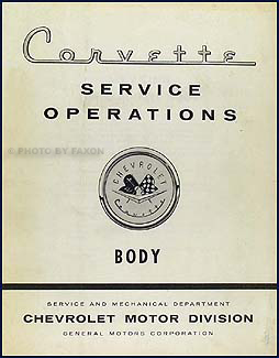 1956-1960 Chevy Corvette Body Service Operations Manual Original