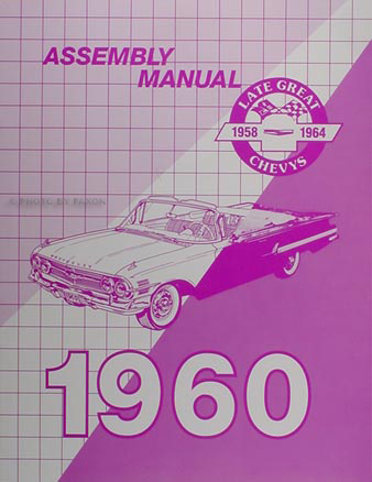 1960 Chevy Reprint Assembly Manual Biscayne Bel Air Impala El Camino