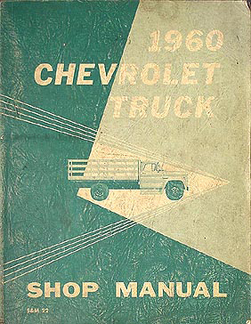 1960 Chevrolet Pickup Truck Shop Manual Original Chevy