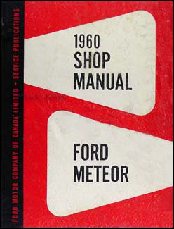 1960 Ford & Meteor Canadian Repair Shop Manual Original Galaxie Fairlane Rideau