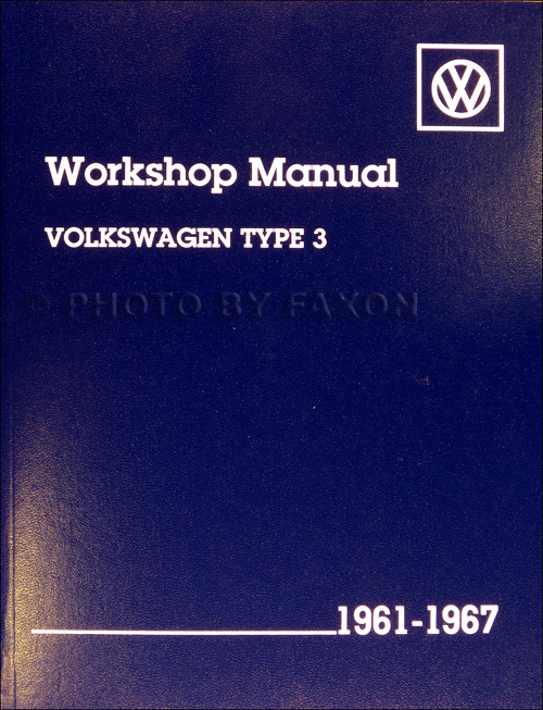 1961-1967 VW Type 3 Repair Shop Manual Reprint Karmann Ghia, Notchback, Fastback, Wagon