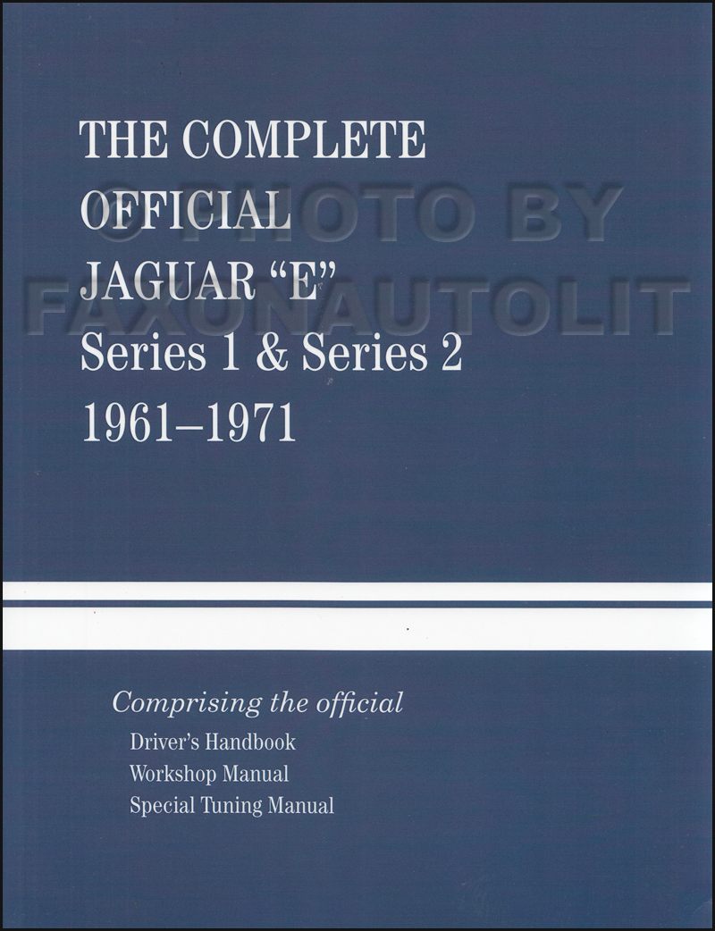Official Jaguar 'E' 1961-1971 XKE Repair Shop Manual Hardback, Racing manual & 65-67 Owner Manual