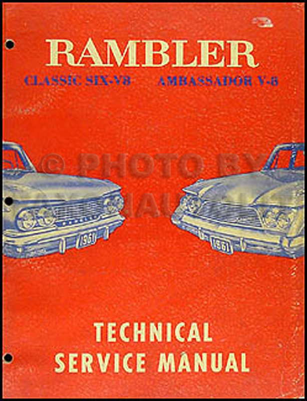 1961 Rambler Classic & Ambassador Shop Manual Original