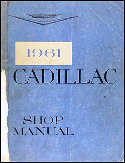 1961 Cadillac Shop Manual Original--All Models