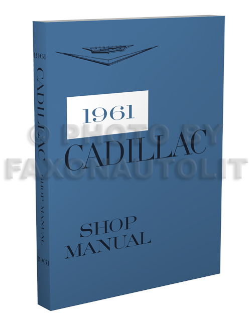 1961 Cadillac Shop Manual Reprint--All Models