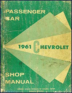 1961 Chevrolet Car CANADIAN Shop Manual Original