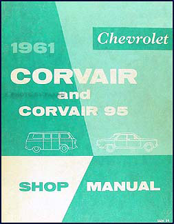 1961 Chevrolet Corvair & Corvair 95 Shop Manual Original