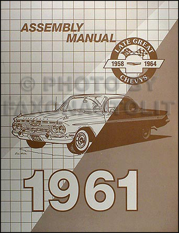 1961 Chevrolet Assembly Manual Reprint -- Biscayne Bel Air Impala etc.