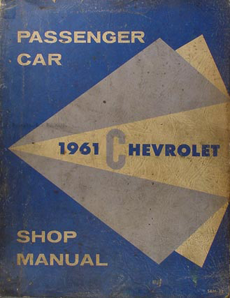 1961 Chevrolet Car Shop Manual Original--All Models