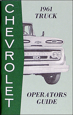 1961 Chevrolet Pickup & Truck Reprint Owner's Manual
