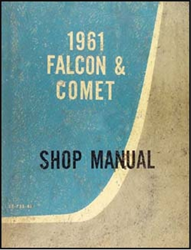 1961 Canadian Falcon & Comet Shop Manual Original