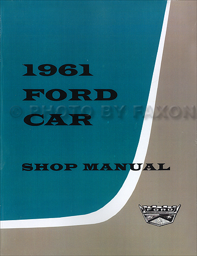1961 Ford Car Repair Shop Manual Reprint Galaxie Starliner Sunliner Fairlane