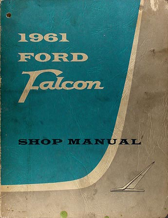 1961 Ford Falcon & Ranchero Shop Manual Original