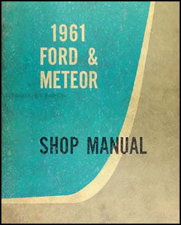 1961 Ford & Meteor Canadian Repair Shop Manual Galaxie/Fairlane/Rideau