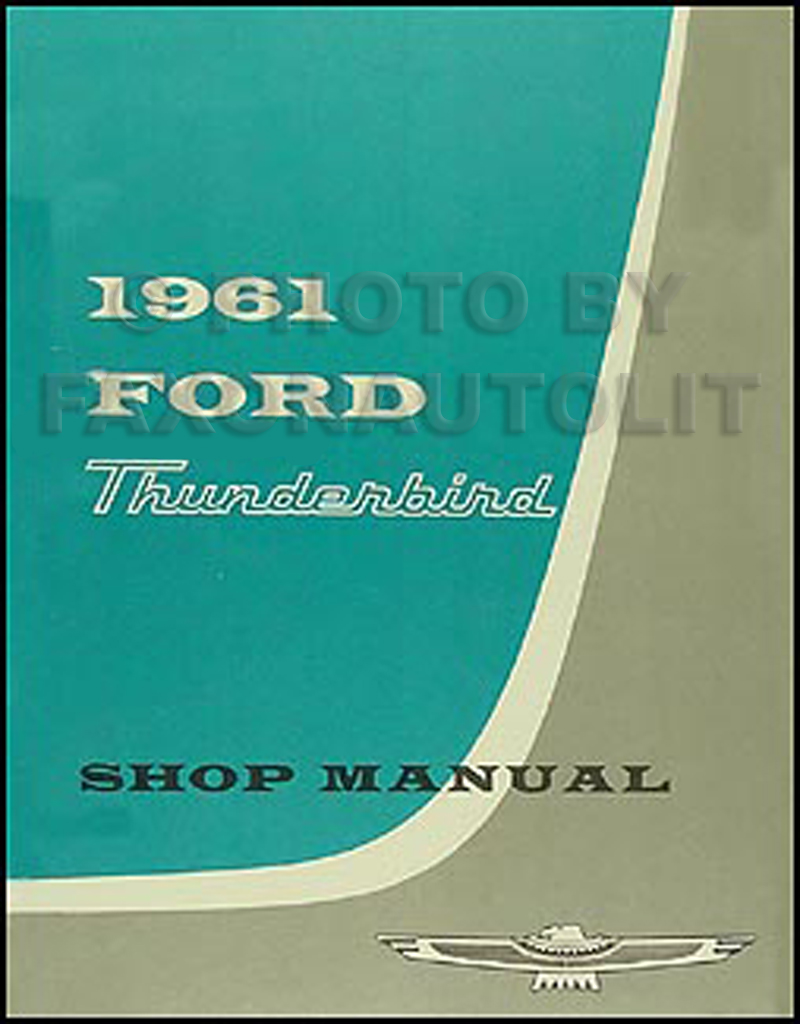 1961 Ford Thunderbird Shop Manual Reprint
