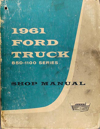 1961 Ford Heavy Truck 850-950-1100 Shop Manual Original