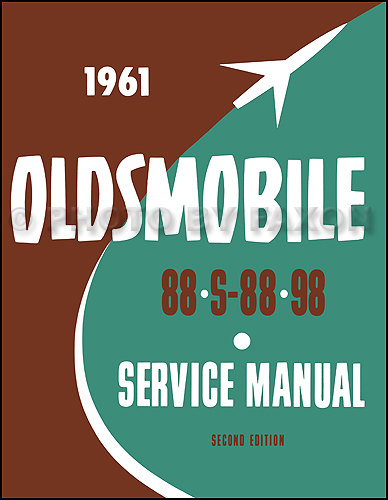 1961 Oldsmobile 88 and 98 Shop Manual Reprint