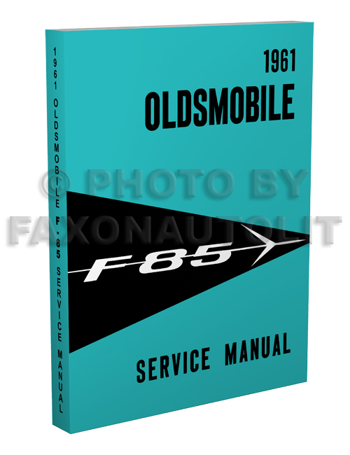 1961 Oldsmobile F-85 Shop Manual Reprint