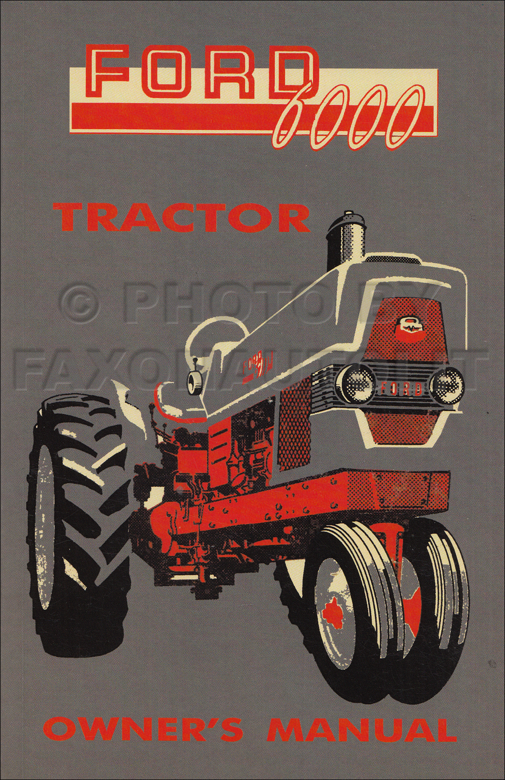1962-1964 Ford 6000 Tractor Owner's Manual Reprint