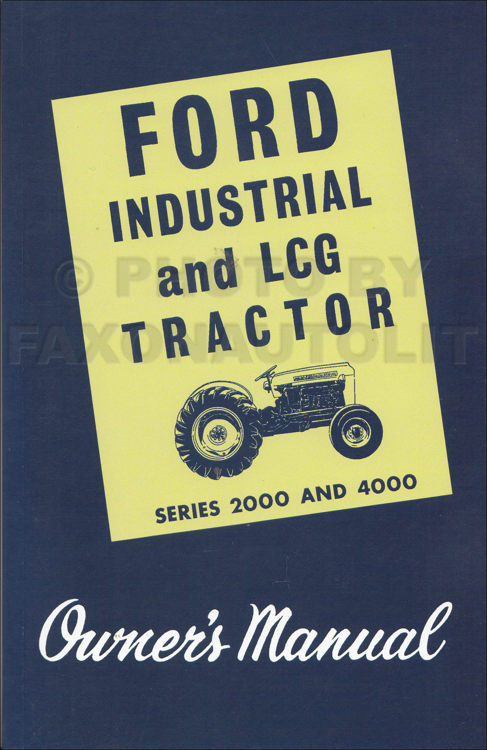 1962-1964 Ford 2000 4000 Industrial and LCG Tractor Owner's Handbook Reprint