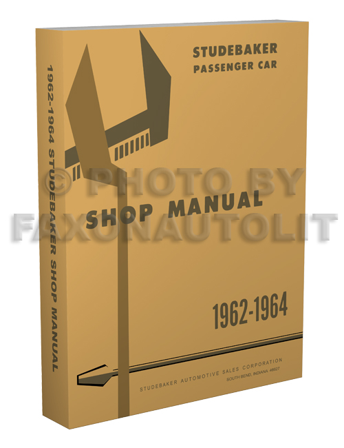 1962-1964 Studebaker Shop Manual Reprint -- All Car Lines