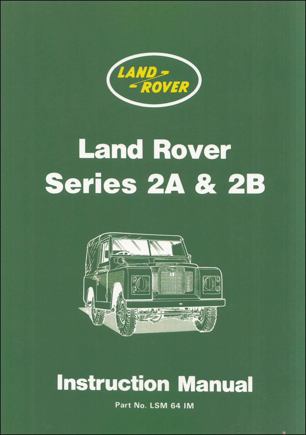 1962-1970 Land Rover Series IIA and IIB Owner's Manual Reprint